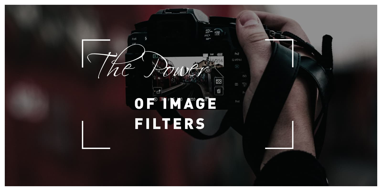 The Power Of Image Filters