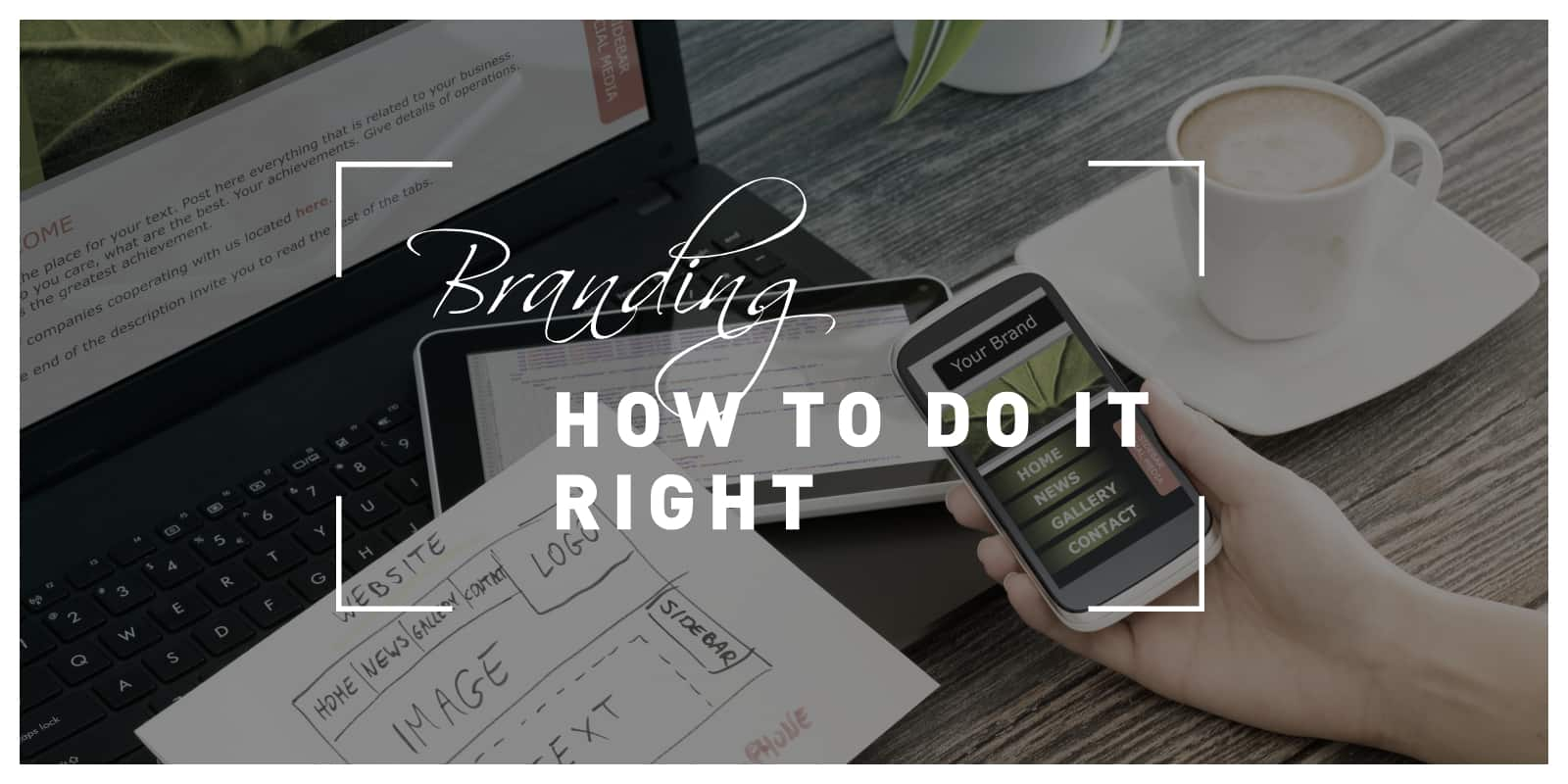 Branding - How to do it right