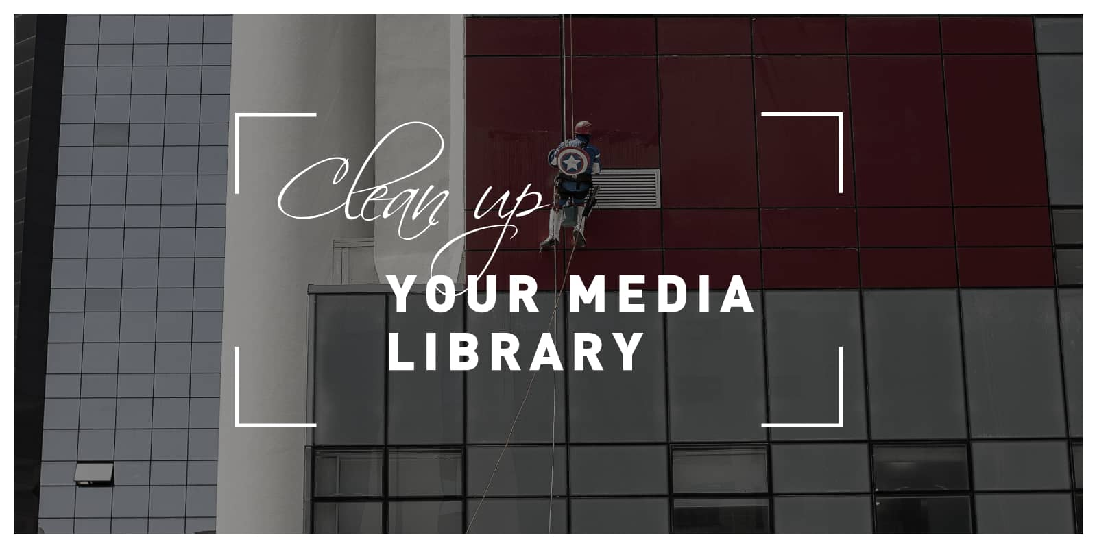 Clean up your media Library