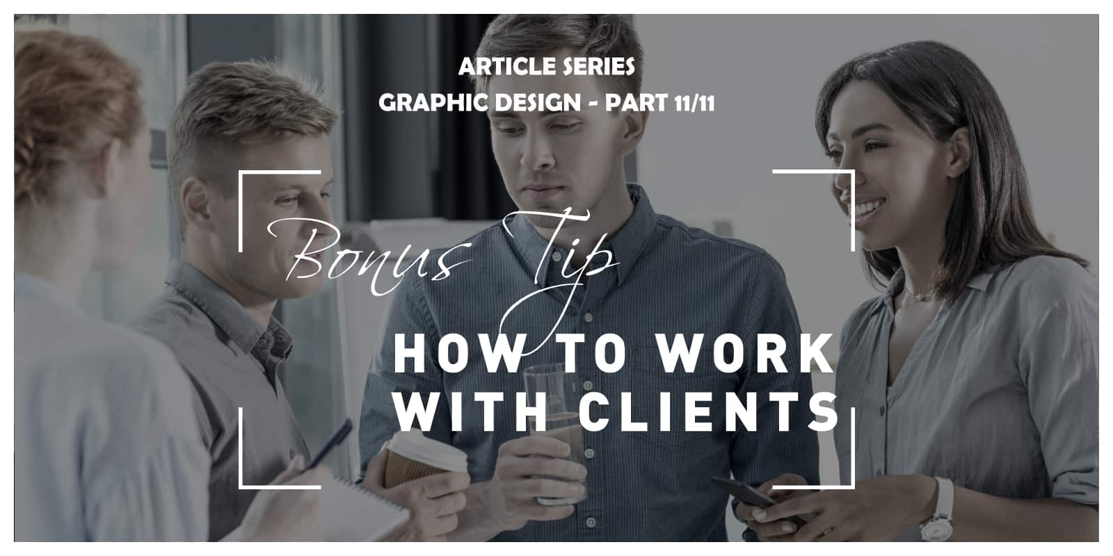How to Work With Clients