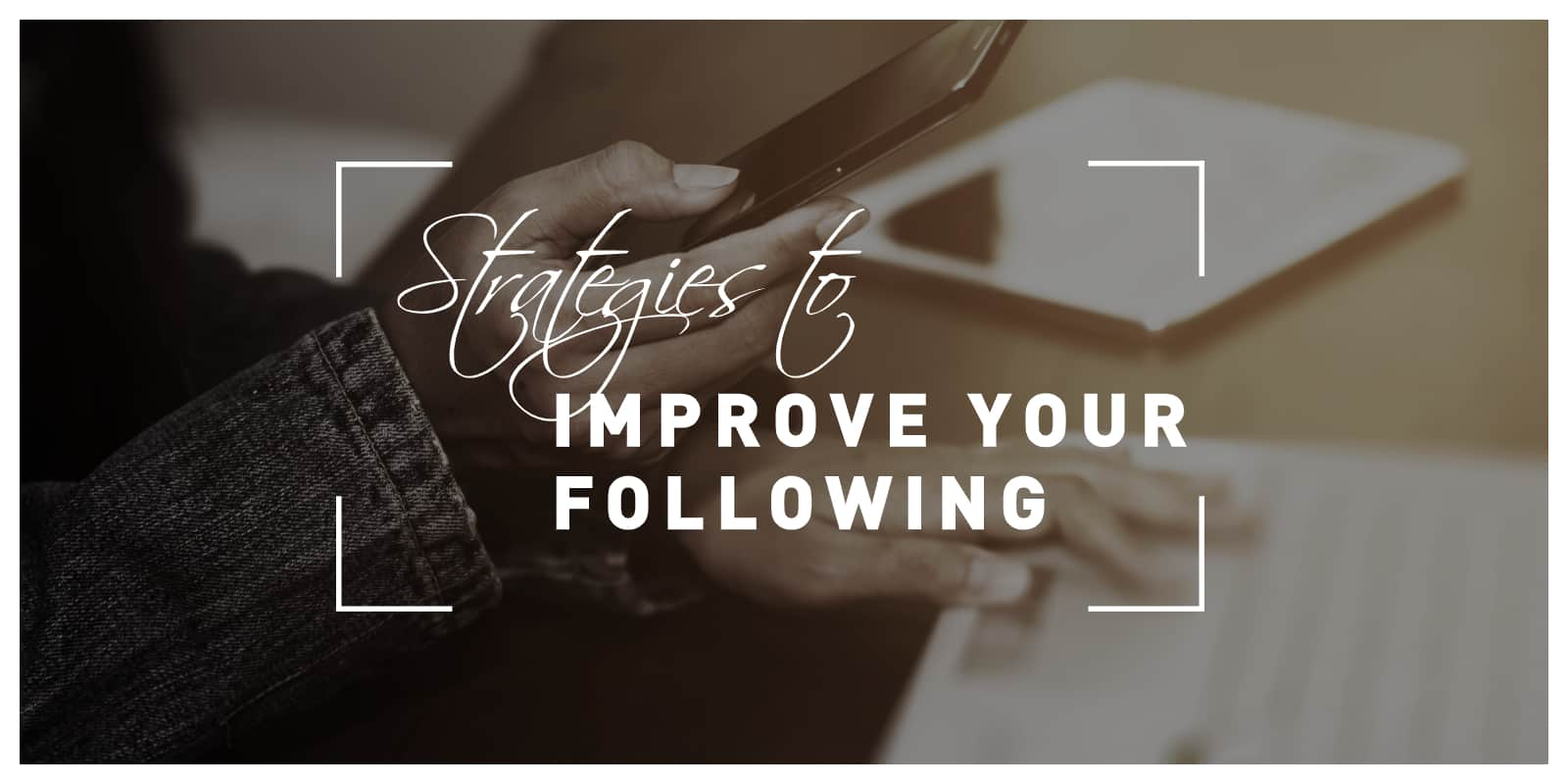 Improve Your Following