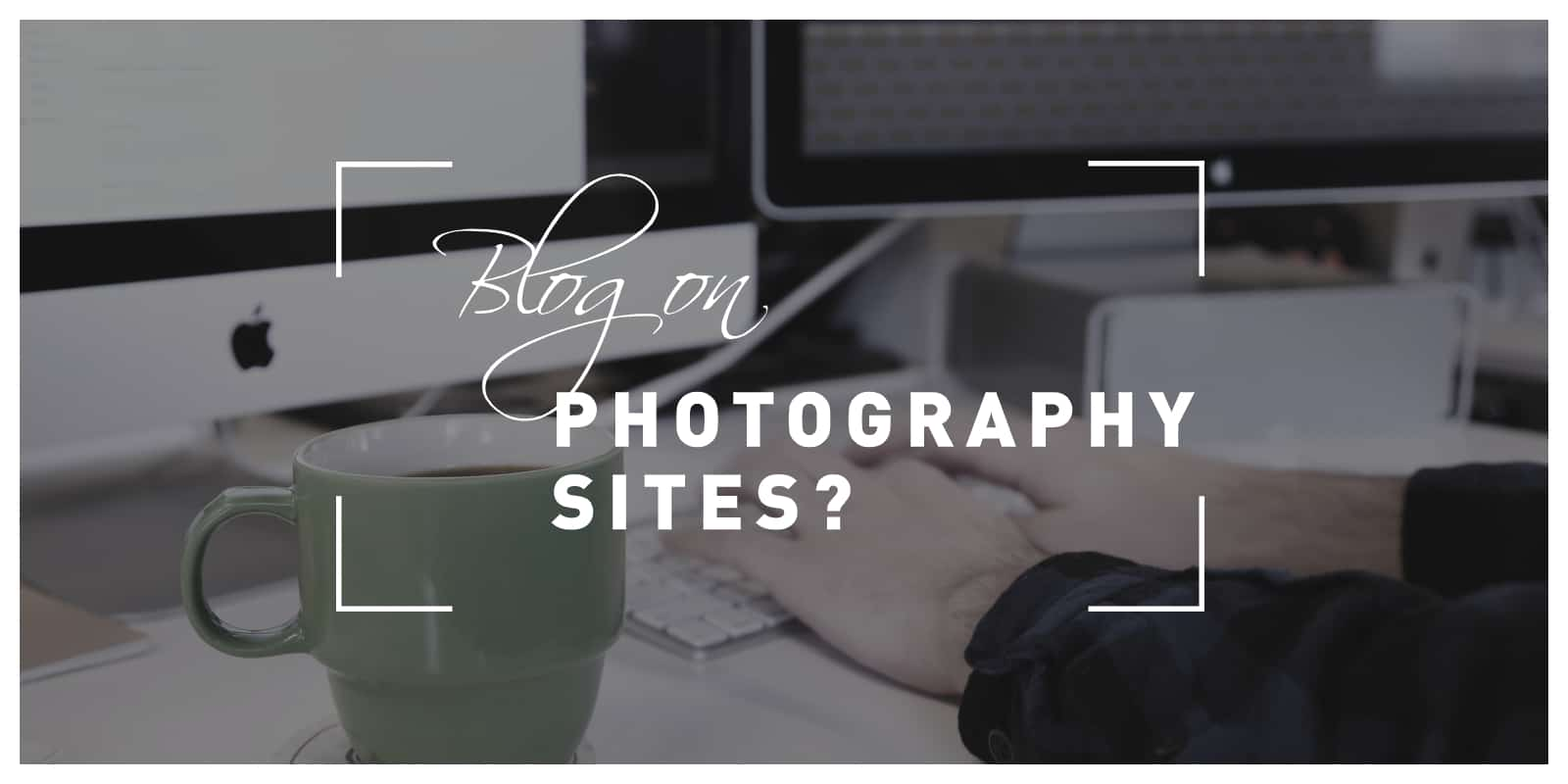 Blog on Photography Sites