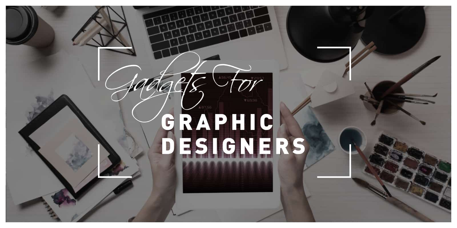 Gadgets for graphic designers