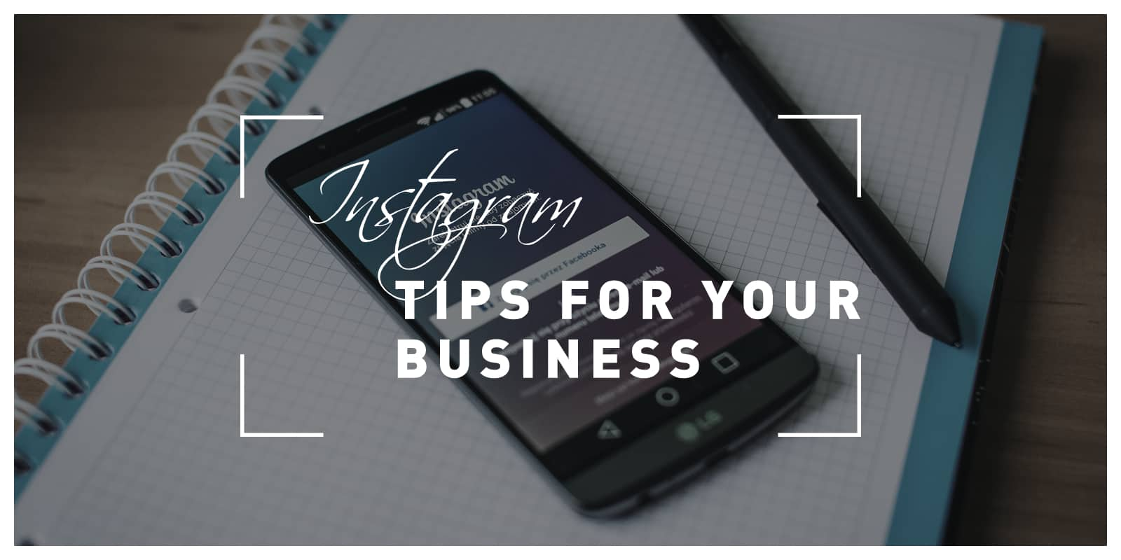 Instagram Tips For Your Business