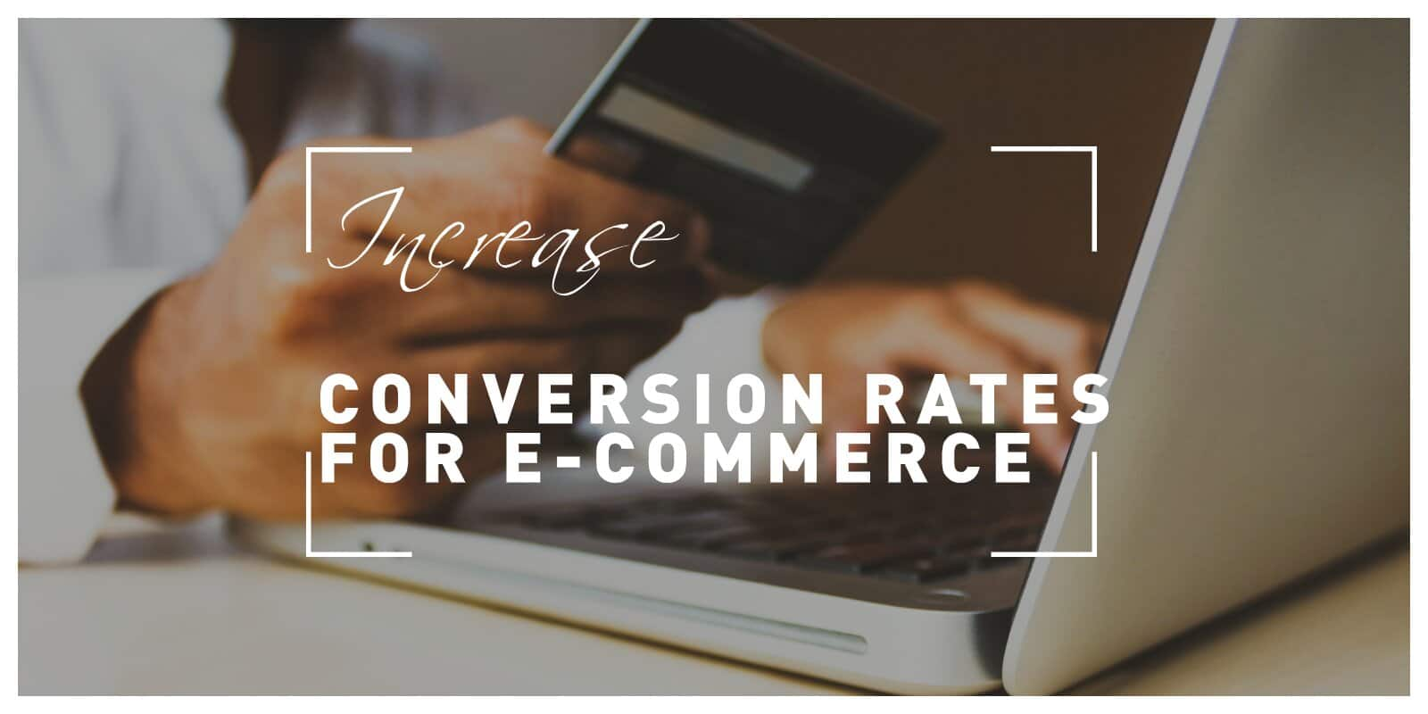 Increase Conversion Rates for E-commerce