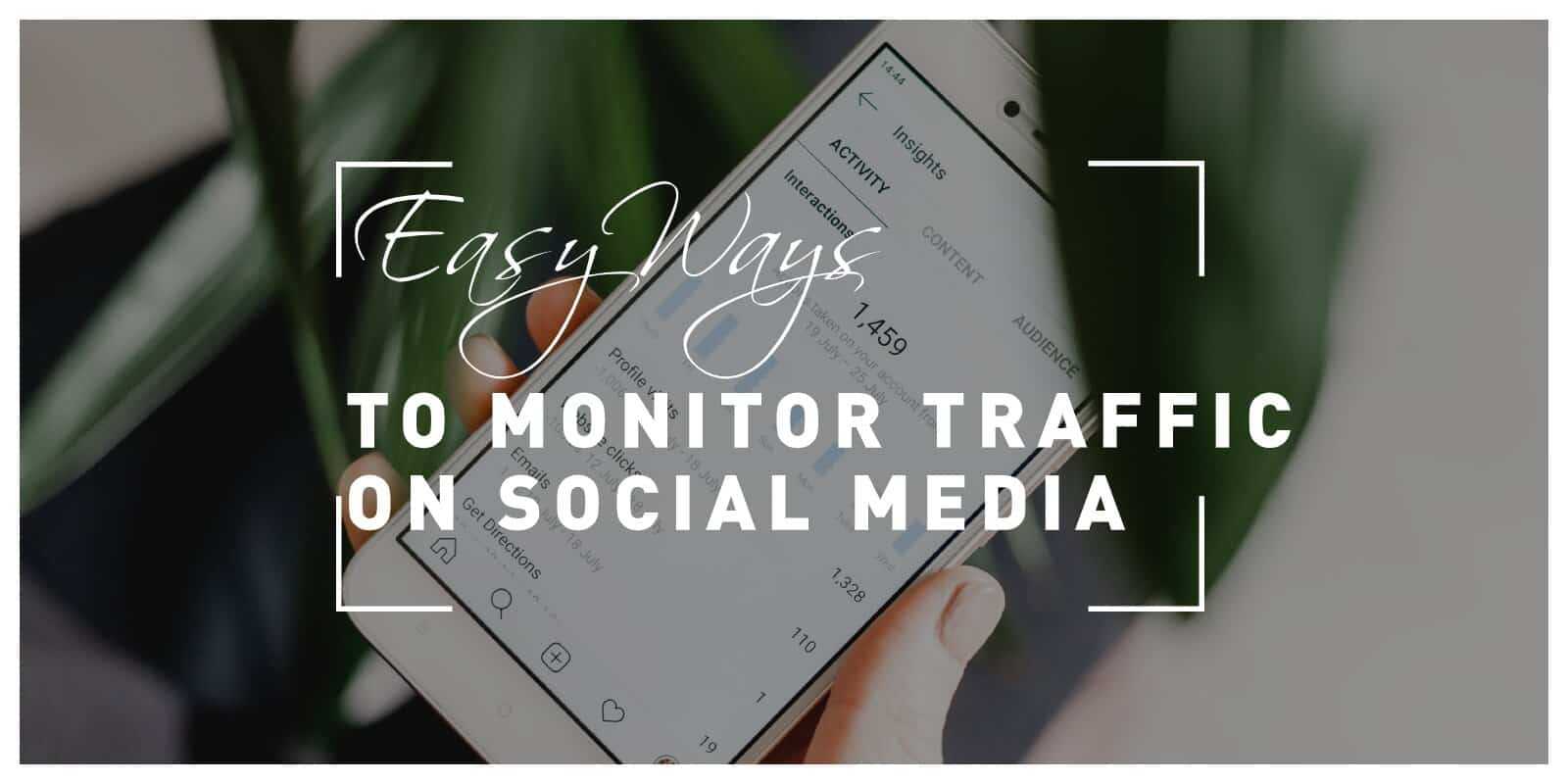 Easy Ways to Keep Track of Your Social Media Traffic