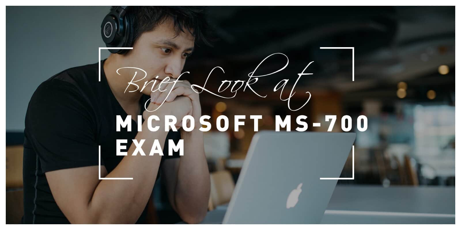 Brief Look at the Microsoft Ms-700 Exam and the Value of Training With Dumps