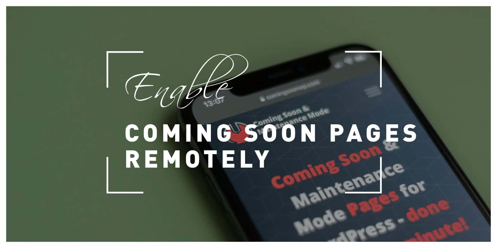 How to Remotely Enable Coming Soon Pages