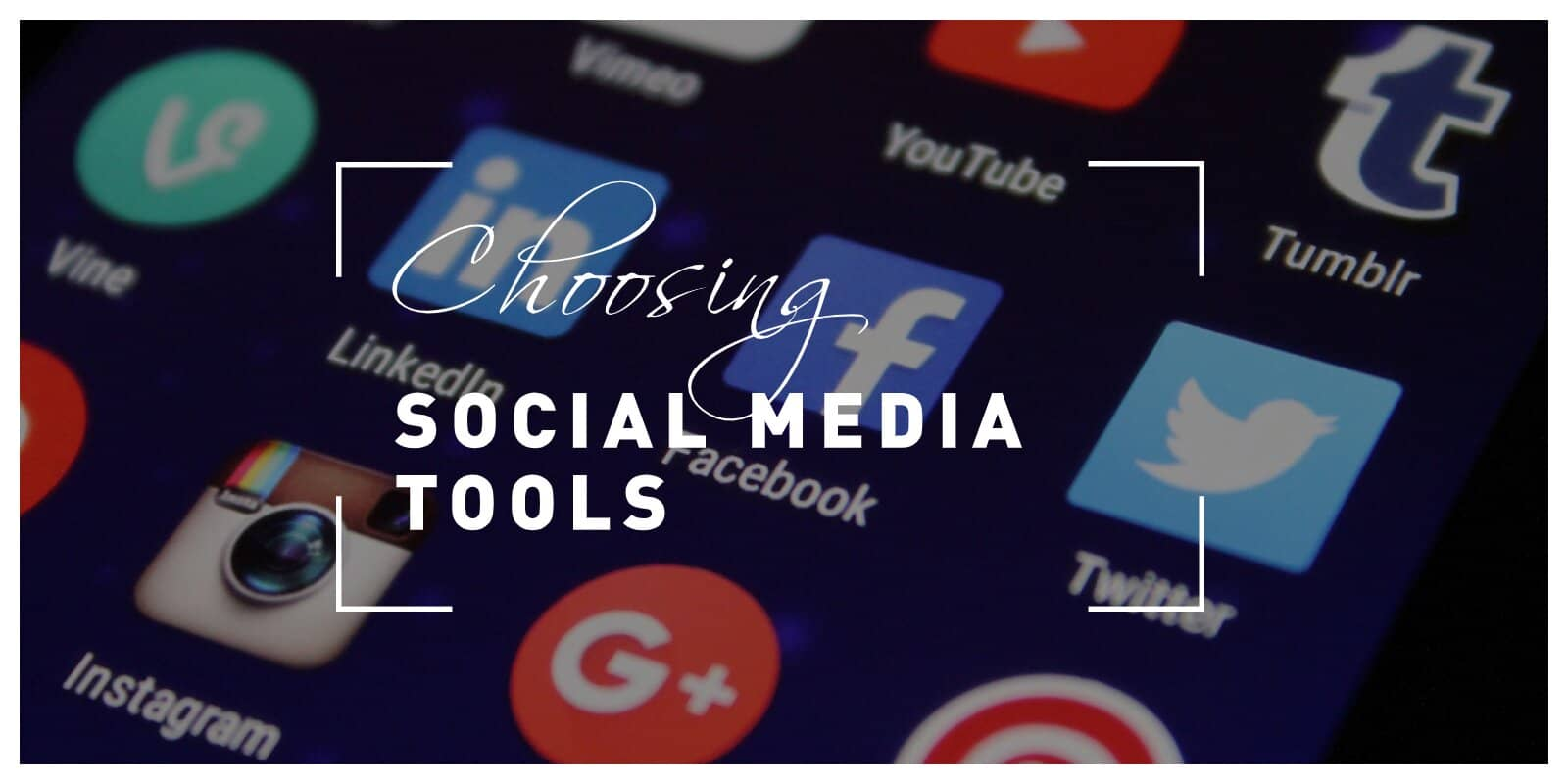 Ultimate Guide to Choosing the Right Social Media Tools