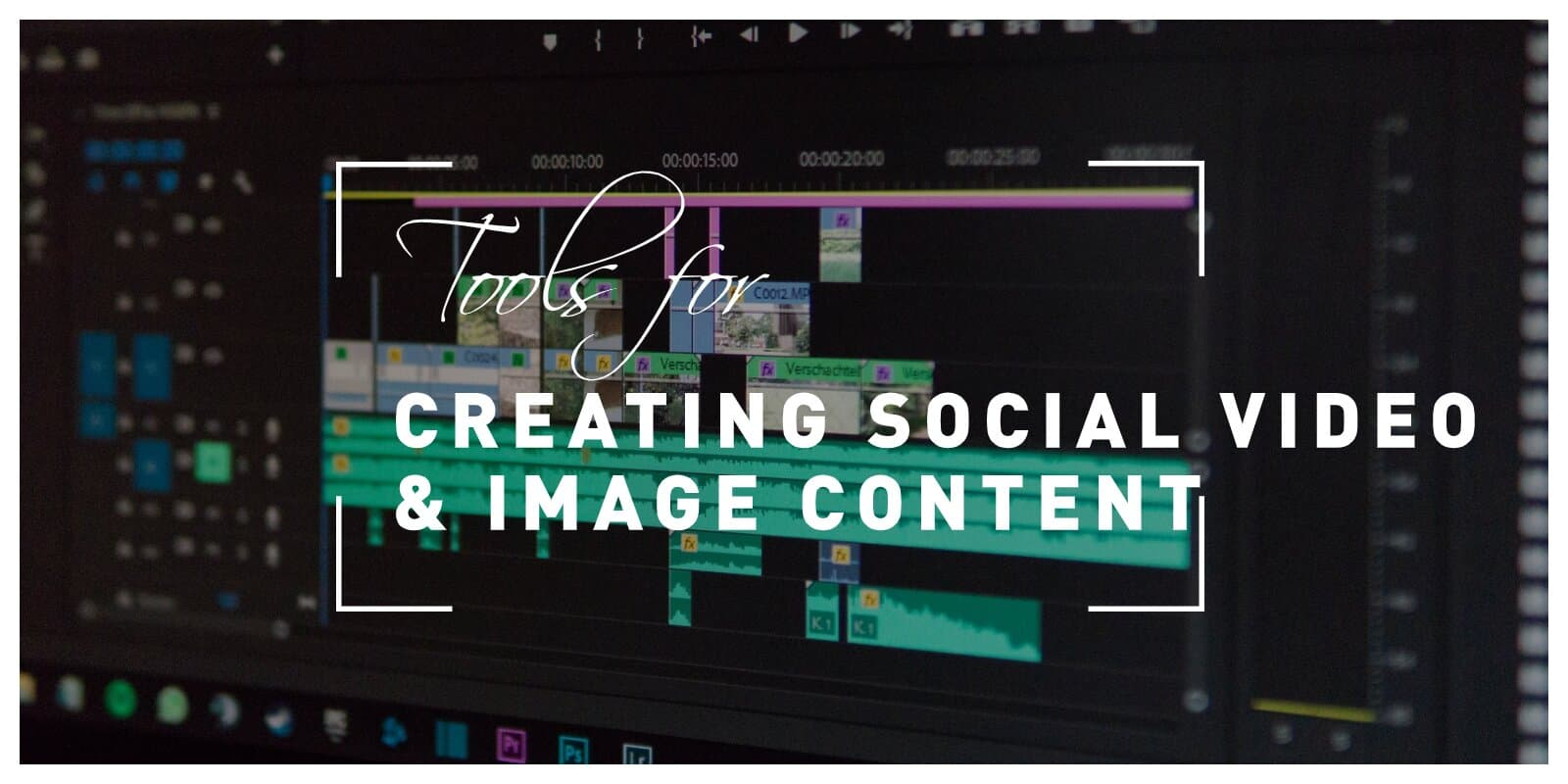 Top 4 Tools for Creating High-quality Social Video and Image Content