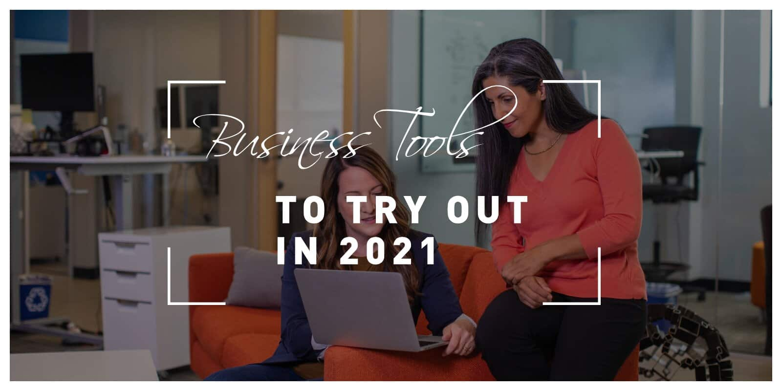 Free Business Tools to Try Out in 2021 for Free