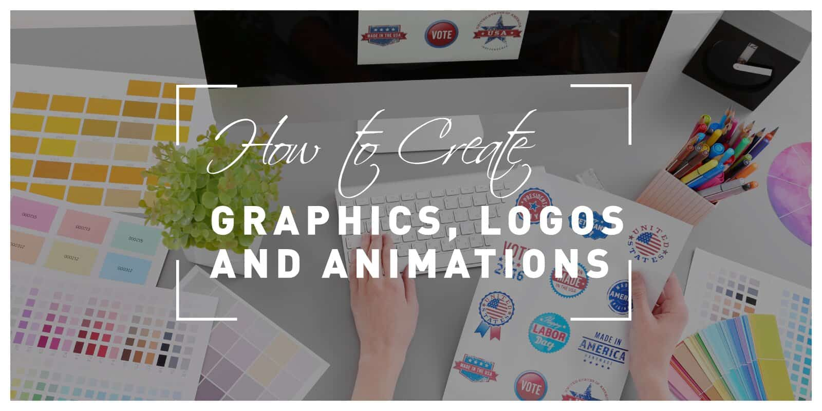 How to Easily Create Professional-quality Graphics, Logos, and Animations for Your Site