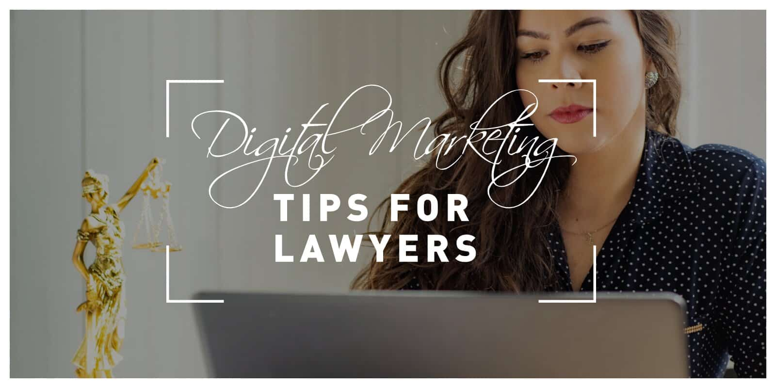 Top Digital Marketing Tips for Lawyers