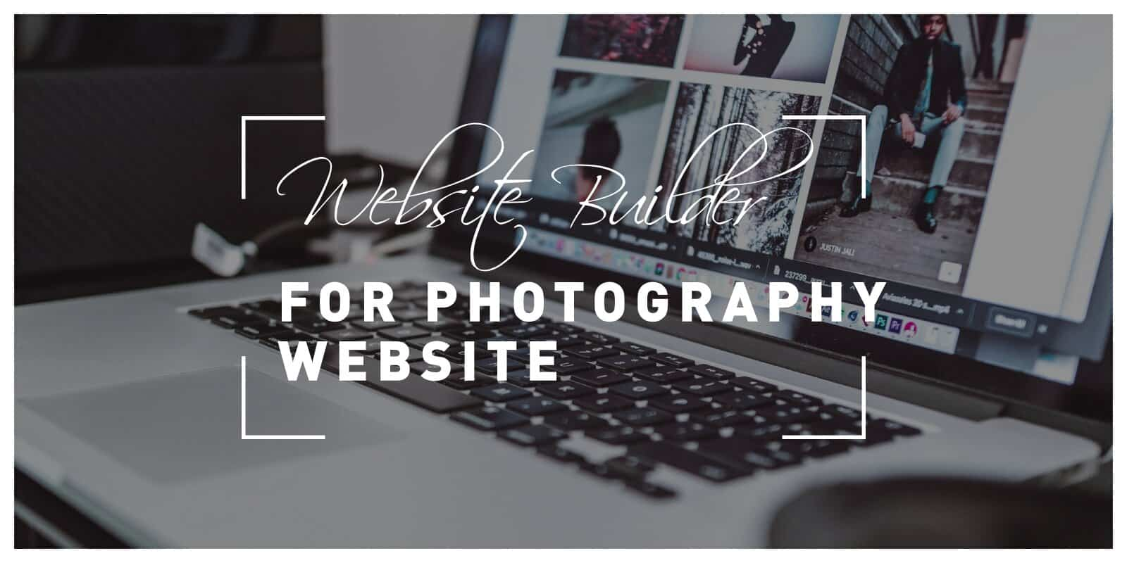 Choosing the Best Website Builder for Your Photography Website