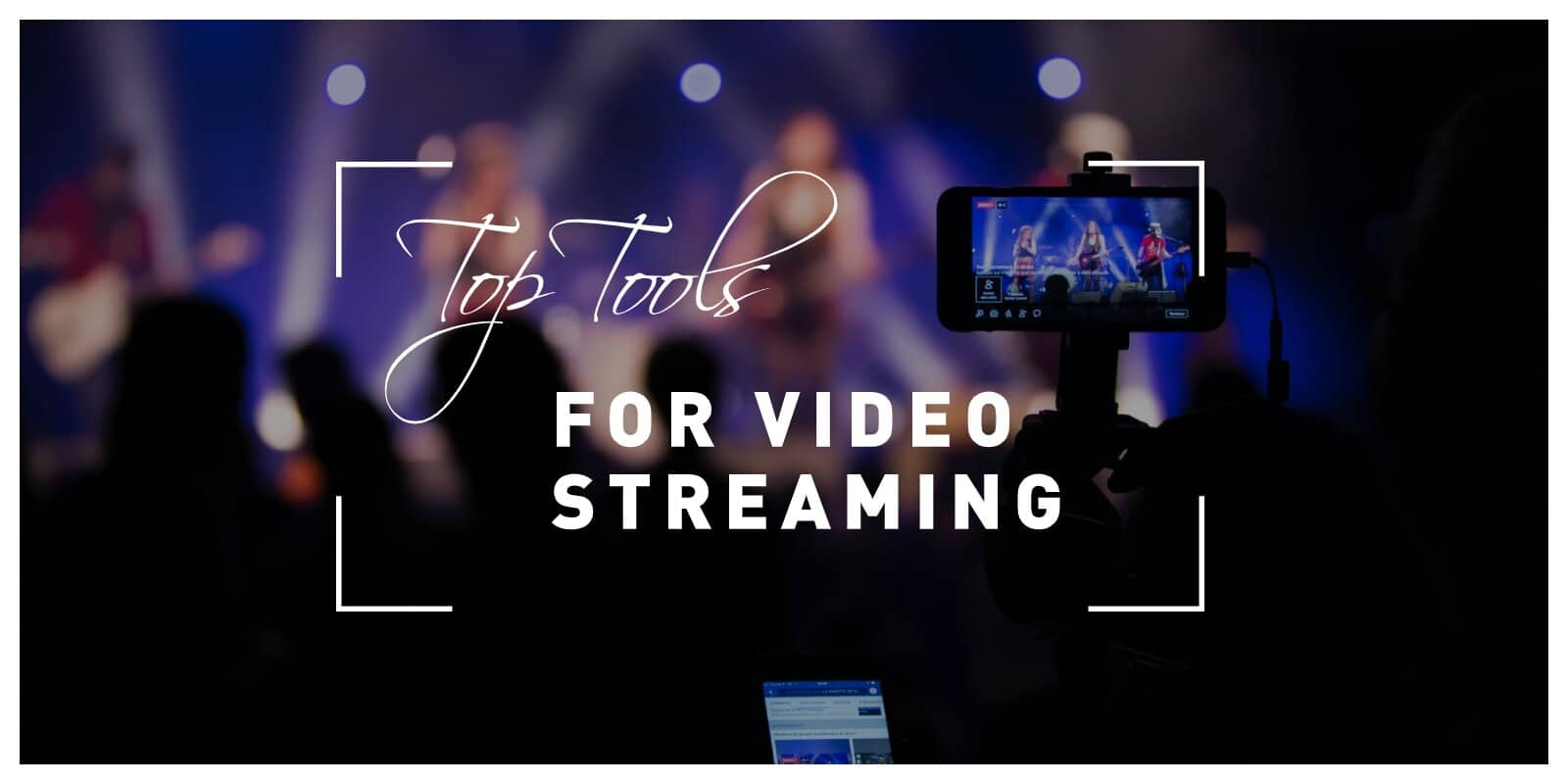 Top Video Streaming Tools