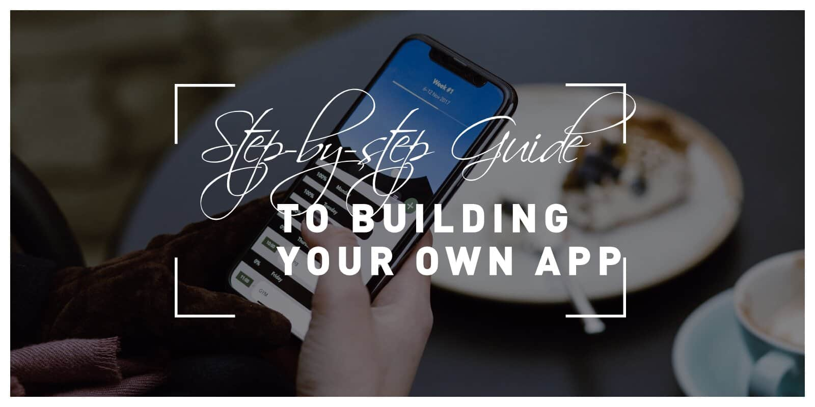 A Step-by-Step Guide to Building Your Own App