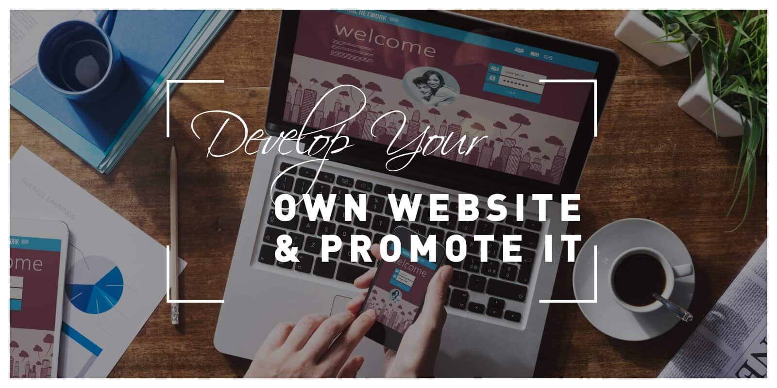 How to Develop Your Own Website and Promote It