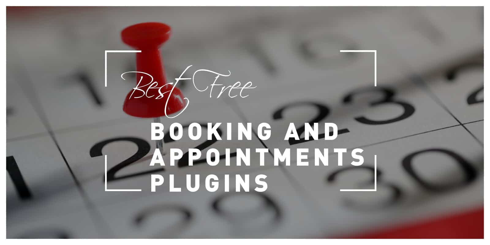 10 Best Free WordPress Booking and Appointments Plugins