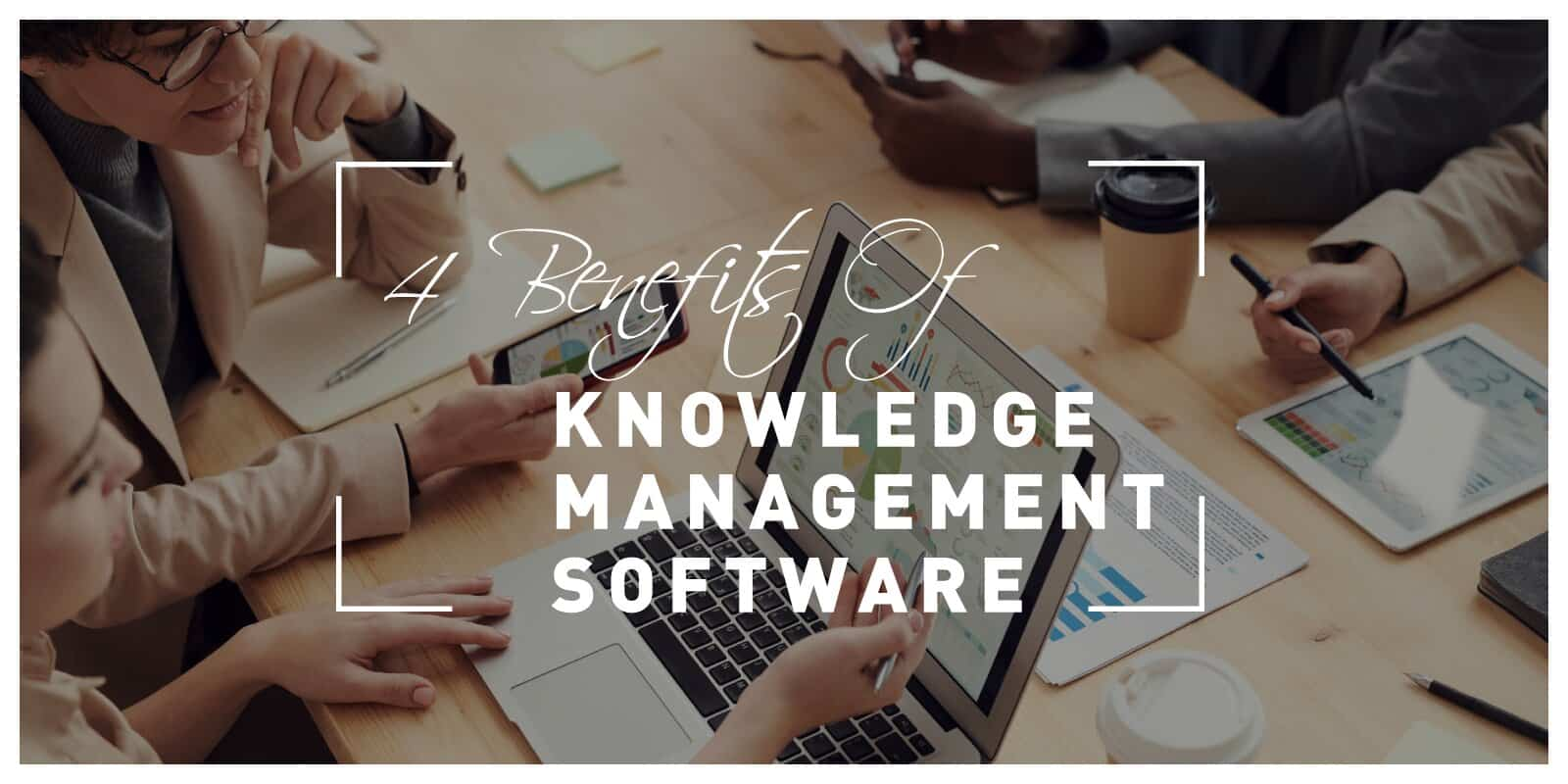 Benefits Of Knowledge Management Software