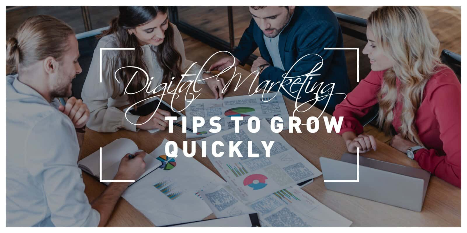 5 Digital Marketing Tips to Grow Quickly