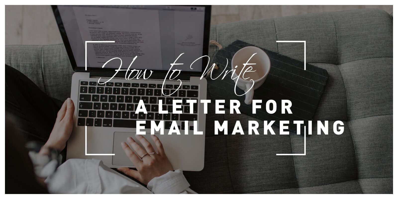 How to Write a Letter for Email Marketing