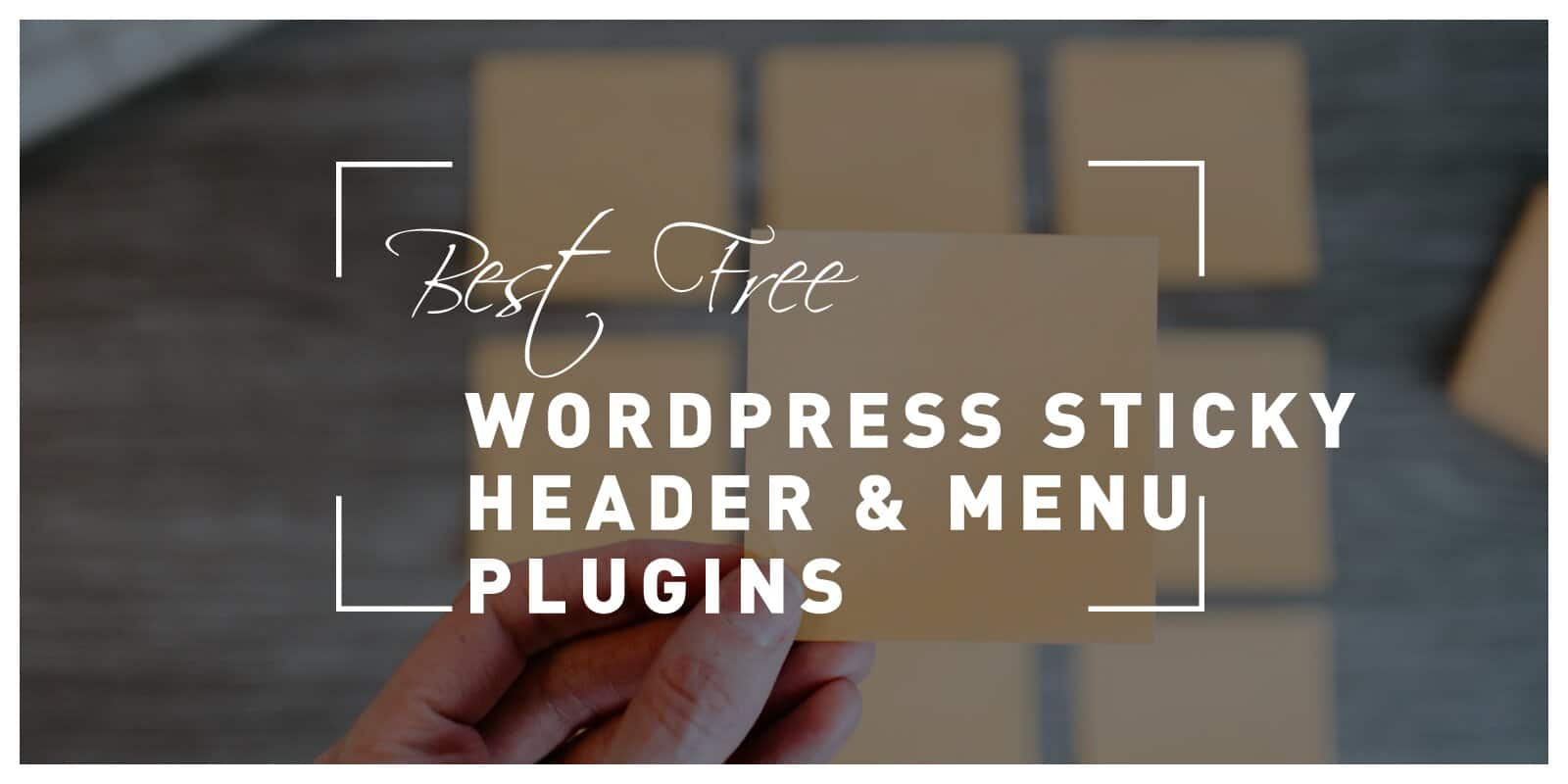 5 Best Free WordPress Sticky Header & Menu Plugins: Improve Website Navigation Without Spending a Dime