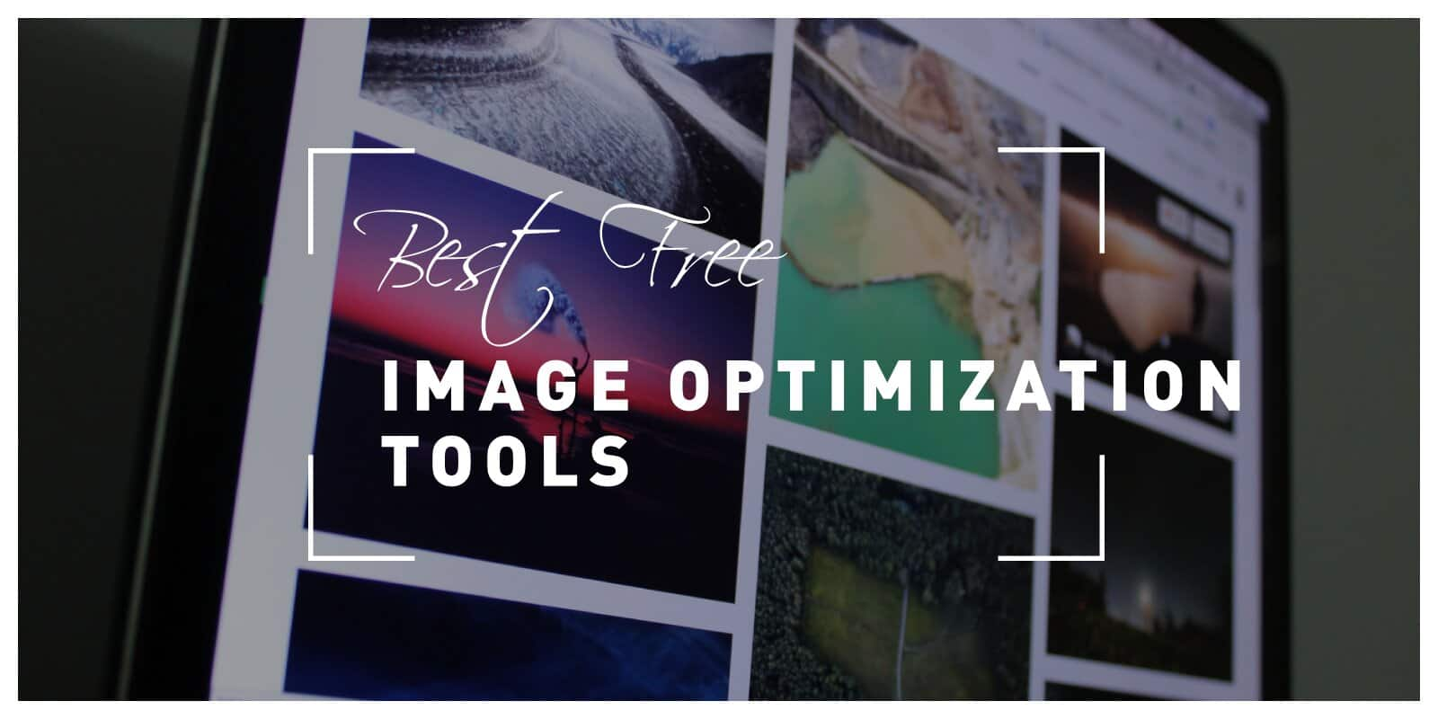 Best Free Image Optimization Tools for Image Compression: Significantly Improve Website Performance and SEO Ranking