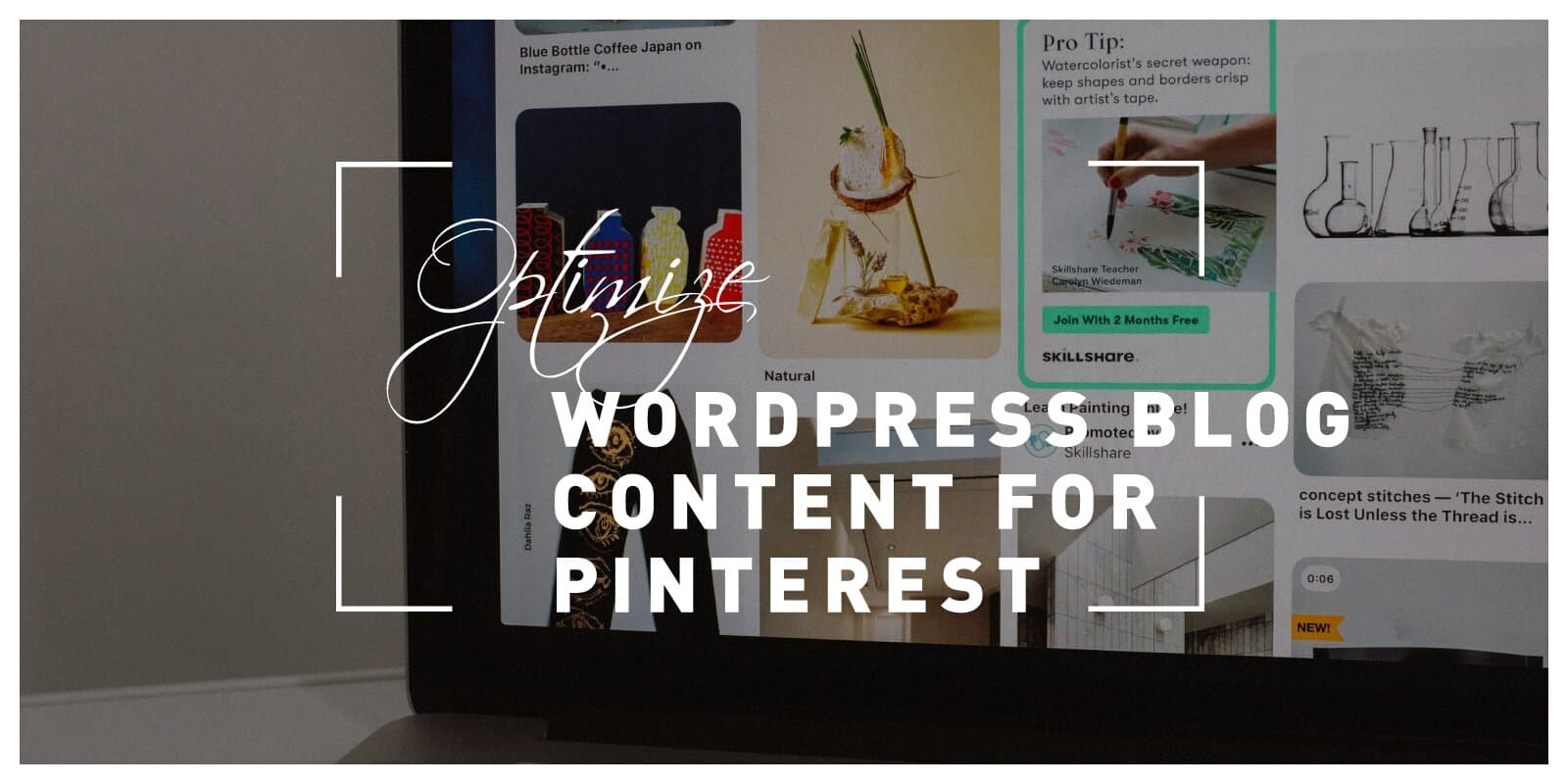 How to Optimize WordPress Blog Content for Pinterest and Reach the Users of a Globally Popular Social Media Platform