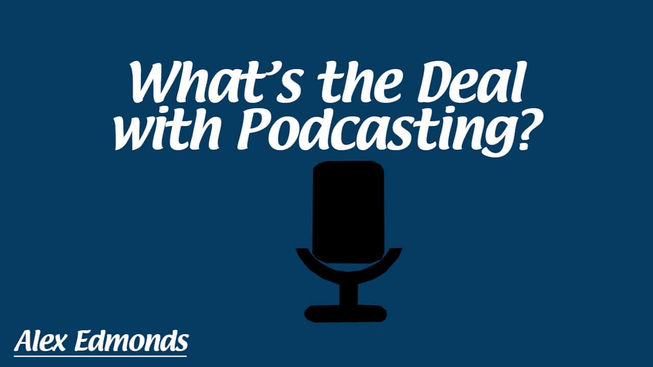 What's the Deal with Podcasting? eBook