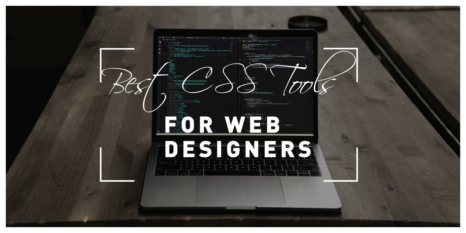 Best CSS Tools for Web Designers: Give Your Website a New and Fresh Design