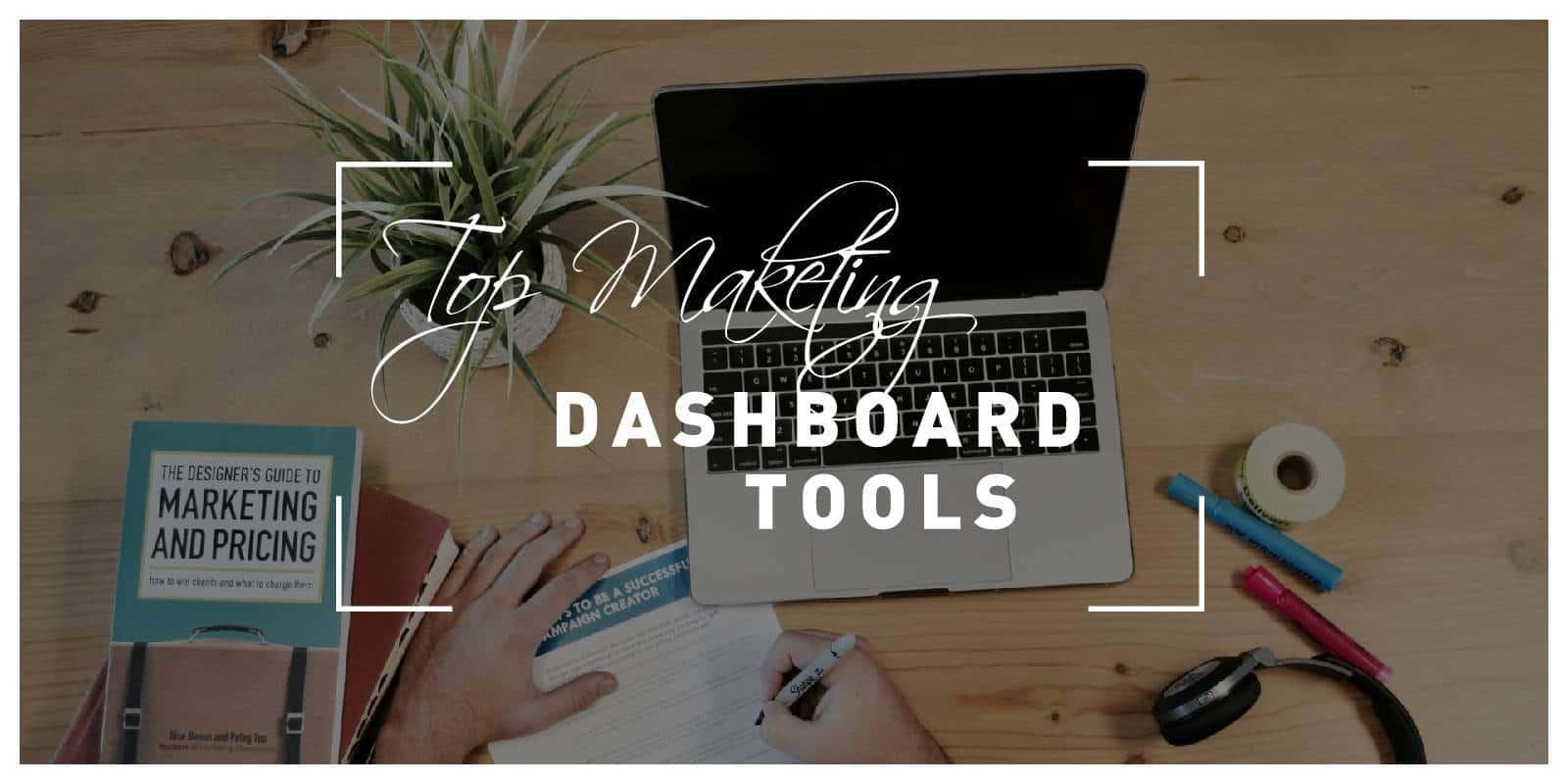 Top Five Marketing Dashboard Tools to Centralize Your Workflow and Visualize Performance