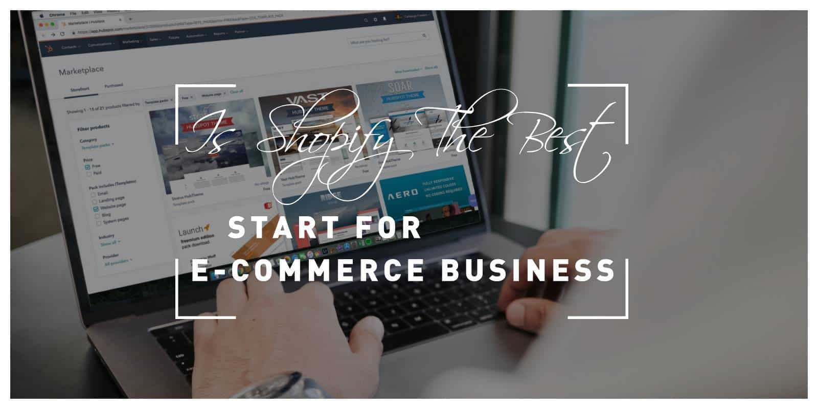 Is Shopify the Best Start for E-Commerce Business